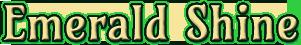 Emerald Shine